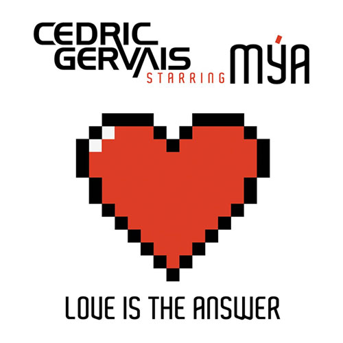 Cedric_Gervais_starring_Mya-Love_Is_The_Answer
