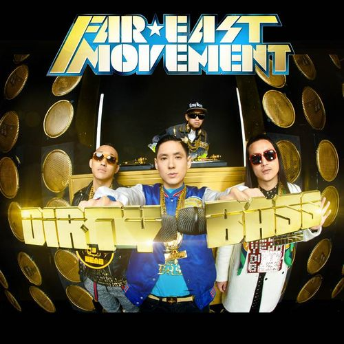 Far-east-movement-dirty-bass-HHNM