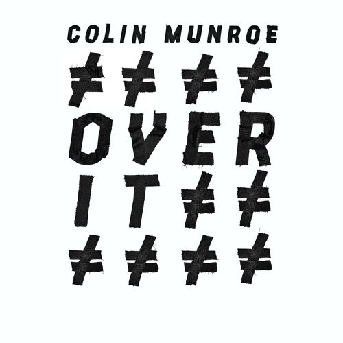 ColinMunroeOverIt